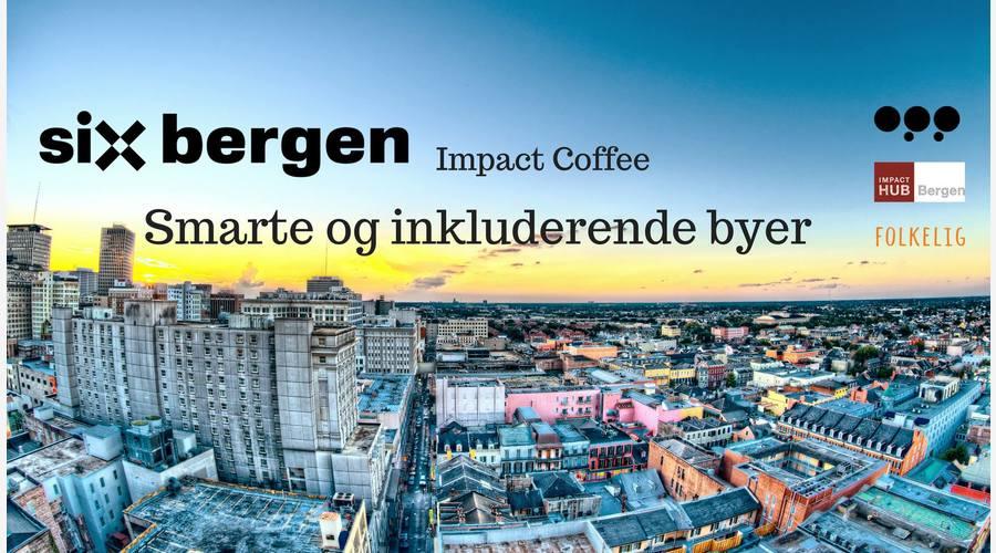 SIX Bergen - Impact Coffee - Smarte & Inkluderende Byer