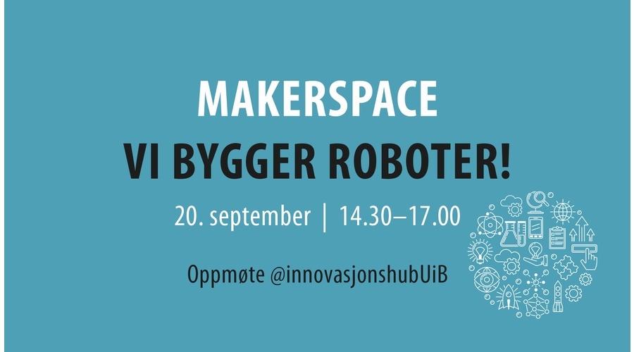 Åpningsuke innovasjonshub UiB - vi bygger roboter! NB! Utsettes til 21. sept.