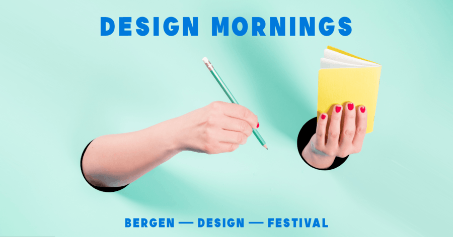Bergen Design Mornings: Design Effectiveness