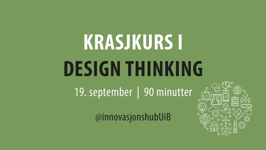 Åpningsuke innovasjonshub UiB m/krasjkurs i Design Thinking